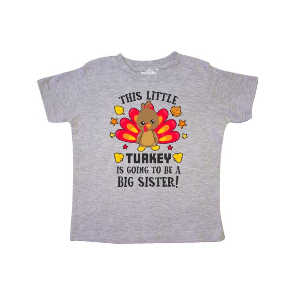 This Little Turkey is Going to be a Big Sister Toddler T-Shirt