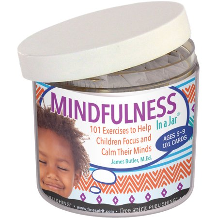 Mindfulness In a Jar® : 101 Exercises to Help Children Focus and Calm Their Minds