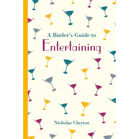 A Butlers Guide To Entertaining