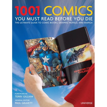 1001 Comics You Must Read Before You Die : The Ultimate Guide to Comic Books, Graphic Novels and