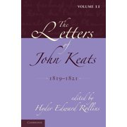 The Letters of John Keats : Volume 2, 1819 1821: 1814 1821