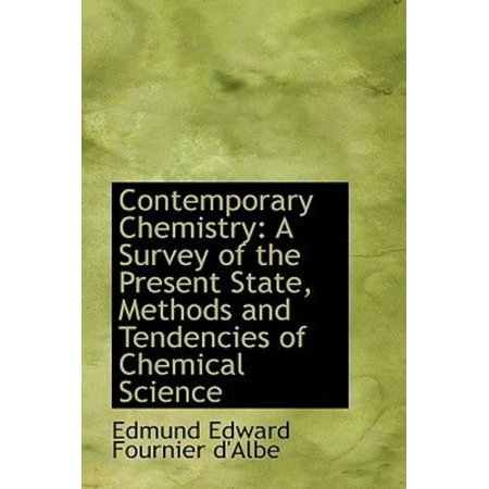 Contemporary Chemistry: A Survey of the Present State, Methods and Tendencies of Chemical Science - image 1 of 1