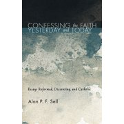 Confessing the Faith Yesterday and Today (Hardcover)