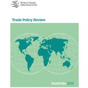 Trade Policy Review 2015 : Australia (Paperback)