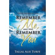Remember Me, and I Will Remember You : Dhikr: The Soul of Islam