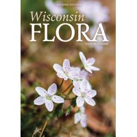 Wisconsin Flora: An Illustrated Guide to the Vascular Plants of Wisconsin (Paperback)