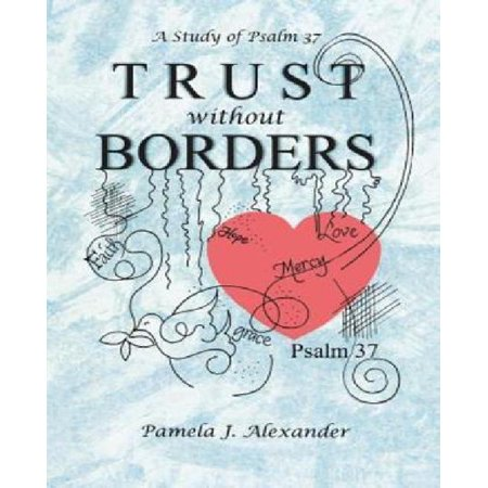 Trust Without Borders  A Study Of Psalm 37