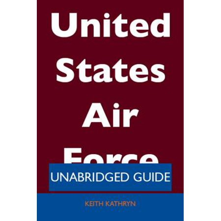United States Air Force - Unabridged Guide - eBook