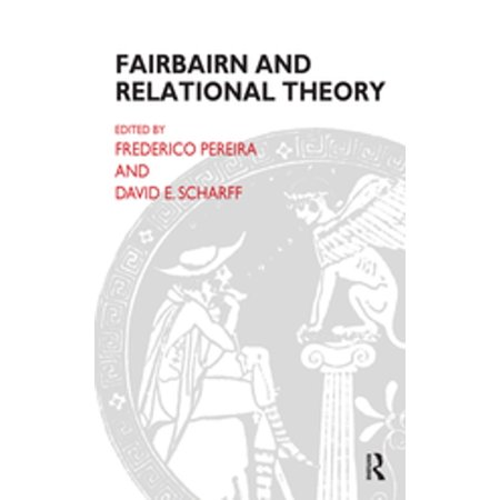Fairbairn and Relational Theory - eBook