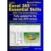 Learn Excel 365 Essential Skills with The Smart Method: Second Edition: updated for the July 2019 Semi-Annual version 1902 (Paperback)