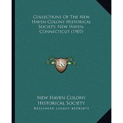 Collections of the New Haven Colony Historical Society, New Haven, Connecticut (1907)