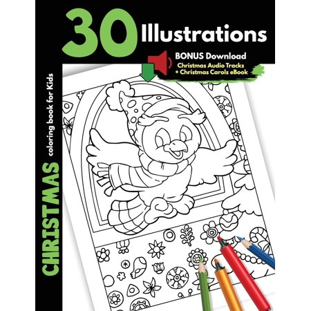 Christmas Coloring Book For Kids: 30 Christmas Illustrations For Children Boys Girls Coloring Gift Book, One Sided Printing Safe for Markers Cartoon Drawings Pages Santa Presents Elves Snowman and Sno ()