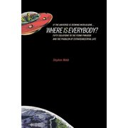 If the Universe Is Teeming with Aliens ... Where Is Everybody? : Fifty Solutions to the Fermi Paradox and the Problem of Extraterrestrial Life