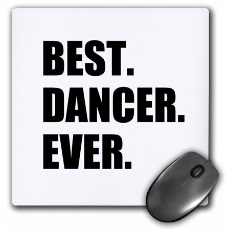 3dRose Best Dancer Ever - fun text gifts for fans of dance - dancing teachers - Mouse Pad, 8 by