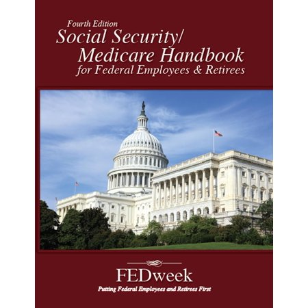 Social Security / Medicare Handbook for Federal Employees and Retirees - (W2 Employee Federal Copy)
