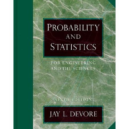 Probability and Statistics for Engineering and the Sciences by Jay L