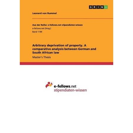 Arbitrary Deprivation Of Property  A Comparative Analysis Between German And South African Law