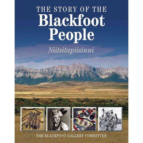The Story of the Blackfoot People: Niitsitapiisinni