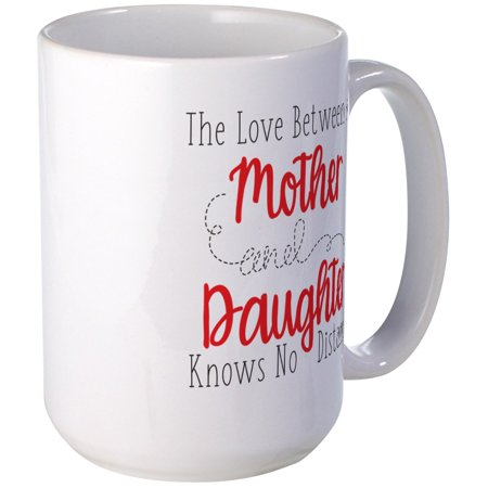 CafePress - The Love Between A Mother And Daughter Large Mug - 15 oz Ceramic Large