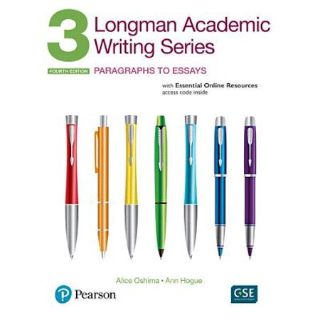 Longman Academic Writing Series 3 : Paragraphs to Essays, with Essential Online Resources