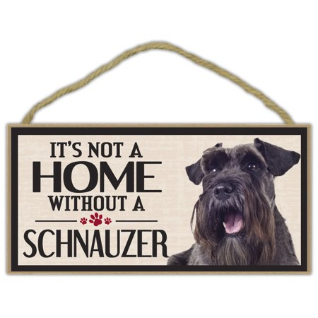 Schnauzer Gifts (Wood Sign: It's Not A Home Without A SCHNAUZER   Dogs, Gifts,)