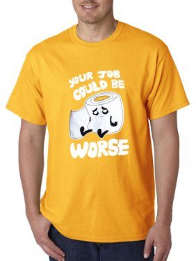 66b954f7 Product Image New Way 1120 - Unisex T-Shirt Your Job Could Be Worse Toilet  Paper XL