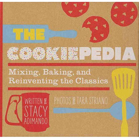 The Cookiepedia: Mixing, Baking, and Reinventing the Classics