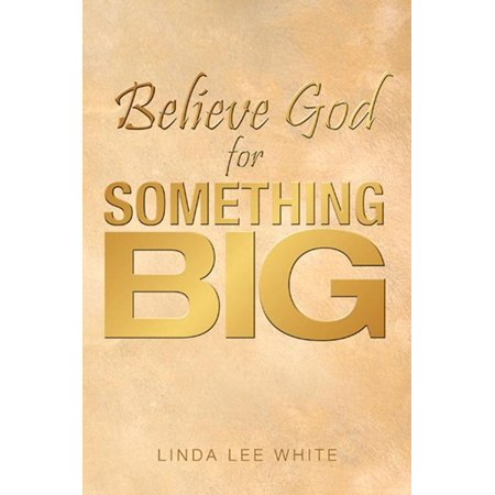 Believe God for Something Big - eBook