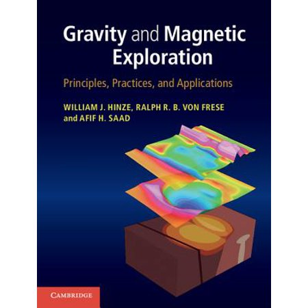 Gravity and Magnetic Exploration : Principles, Practices, and (Gravity And Magnetic Exploration Principles Practices And Applications)
