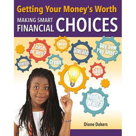Getting Your Moneys Worth  Making Smart Financial Choices