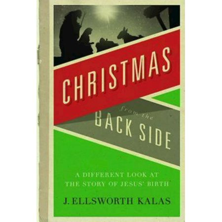 Christmas from the Back Side: A Different Look at the Story of Jesus Birth (Paperback) ()
