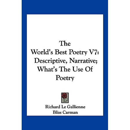 The World's Best Poetry V7 : Descriptive, Narrative; What's the Use of (What's The Best Condom To Use)