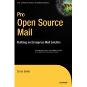 Expert's Voice in Open Source: Pro Open Source Mail: Building an Enterprise Mail Solution (Hardcover)