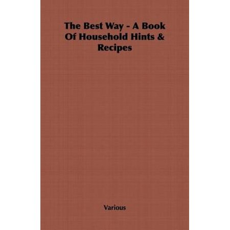 The Best Way - A Book Of Household Hints & Recipes - (Best Way To Clean A Bong With Household Products)