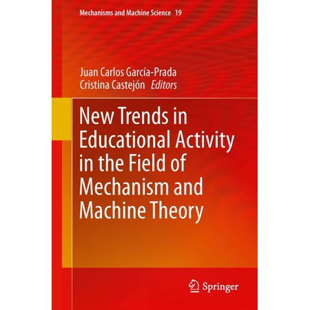 New Trends in Educational Activity in the Field of Mechanism and Machine Theory - (Theory Of Machines And Mechanisms 5th Edition)