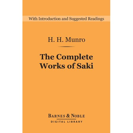 The Complete Works of Saki (Barnes & Noble Digital Library) -