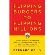 Flipping Burgers to Flipping Millions - eBook