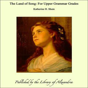 The Land of Song: For Upper Grammar Grades - eBook (Halloween Songs For Fourth Grade)