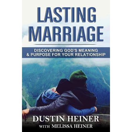 Lasting Marriage : Discovering God's Meaning and Purpose for Your