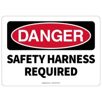 OSHA DANGER SAFETY SIGN HARNESS REQUIRED