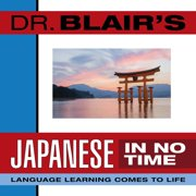 Dr. Blair's Japanese in No Time - Audiobook