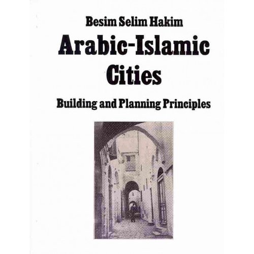 Arabic - Islamic Cities: Building and Planning Principles