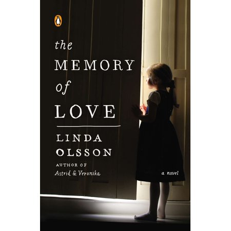 The Memory of Love : A Novel