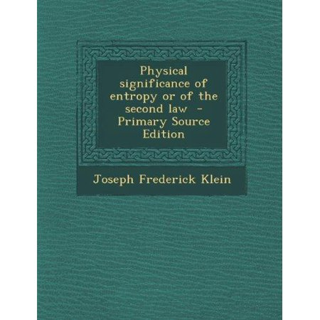 Physical Significance of Entropy or of the Second Law - Primary Source Edition