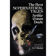 The Best Supernatural Tales of Arthur Conan Doyle (Paperback)