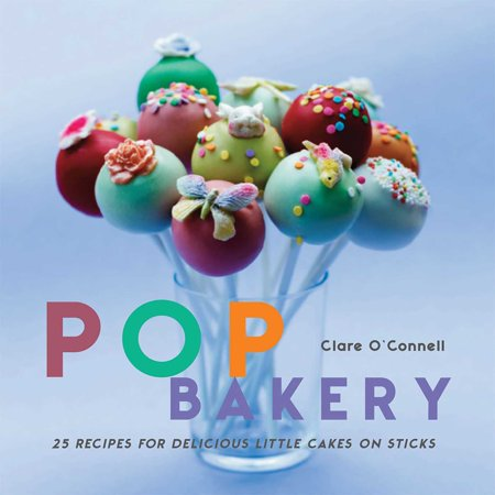 Pop Bakery : 25 Recipes for Delicious Little Cakes on Sticks (Halloween Cake Pops Recipe Uk)