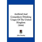 Artificial and Compulsory Drinking Usages of the United Kingdom (1844)