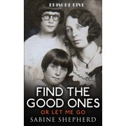 Find The Good Ones or Let Me Go - eBook