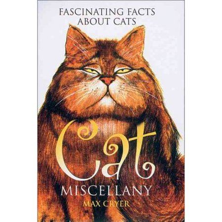Cat Miscellany: Fascinating Facts About Cats