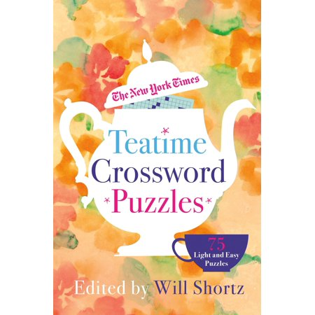 The New York Times Teatime Crossword Puzzles : 75 Light and Easy Puzzles -  Walmart com